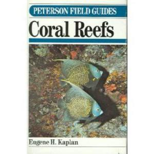 A FIELD GUIDE TO CORAL REEFS OF THE CARIBBEAN AND FLORIDA Kaplan E.H.   1982