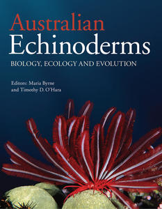 AUSTRALIAN ECHINODERMS - Biology, Ecology and Evolution Byrne M., O'Hara T. (Ed)  2017