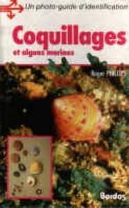 COQUILLAGES ET ALGUES MARINES Phillips R.  1987