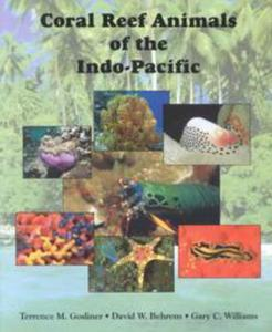 CORAL REEF ANIMALS OF THE INDO-PACIFIC Gosliner T.M. Behrens D.W., Williams G.C. 1996