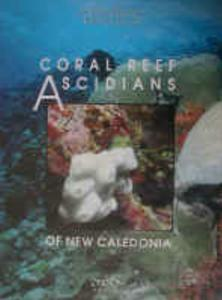 CORAL REEF ASCIDIANS OF NEW CALEDONIA Monniot C. Monniot F., Laboute P. 1991