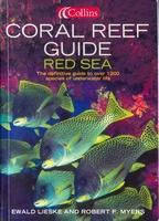 CORAL REEF GUIDE - RED SEA  - The definitive guide to over 1 200 species of underwater life Lieske E. Myers R.F. 2004
