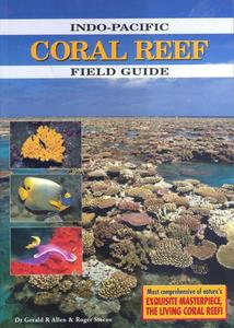 CORAL REEF - INDO-PACIFIC FIELD GUIDE Allen G.R. Steene R. 1994