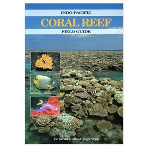 CORAL REEF - INDO-PACIFIC FIELD GUIDE Allen G.R. Steene R. 1999