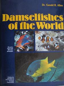 DAMSELFISHES OF THE WORLD Allen G.  1991