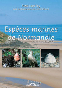 ESPECES MARINES DE NORMANDIE, APPELATIONS LOCALES Lepelley R. Bénard F. 2005