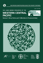 FAO SPECIES IDENTIFICATION GUIDE FOR FISHERY PURPOSES. THE LIVING MARINE RESOURCES OF THE WESTERN CENTRAL PACIFIC. Volume 5: Bony Fishes Part 3 (Me...