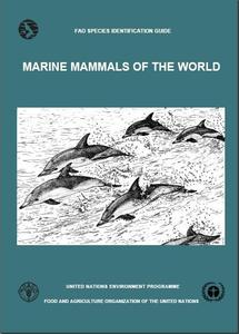 FAO SPECIES IDENTIFICATION GUIDE. MARINE MAMMALS OF THE WORLD Jefferson T.A. Leatherwood S. & Webber M.A. 1993