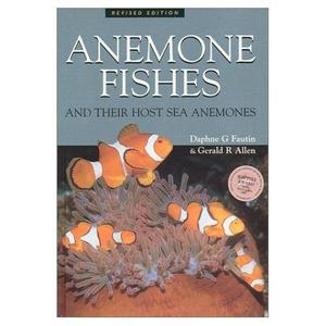 FIELD GUIDE TO ANEMONE FISHES AND THEIR HOST SEA ANEMONES Fautin D.G. Allen G.R. 1992
