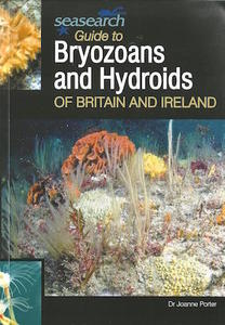 GUIDE TO BRYOZOANS AND HYDROIDS OF BRITAIN AND IRELAND Porter J.  2012