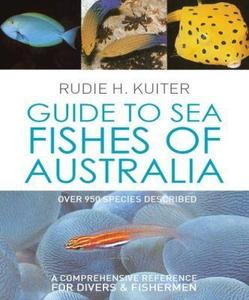 GUIDE TO SEA FISHES OF AUSTRALIA Kuiter R. H.  2012