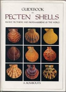 GUIDEBOOK TO PECTEN SHELLS, RECENT PECTINIDAE AND PROPEAMUSSIIDAE OF THE WORLD Rombouts A.  1991