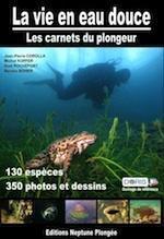 http://doris.ffessm.fr/var/doris/storage/images/bibliographie/la-vie-en-eau-douce-les-carnets-du-plongeur-corolla-j.p/365730-1-fre-FR/LA-VIE-EN-EAU-DOUCE-LES-CARNETS-DU-PLONGEUR-Corolla-J.P.-Kupfer-M.-Rochefort-G.-Sohier-S.-20121_large.jpg