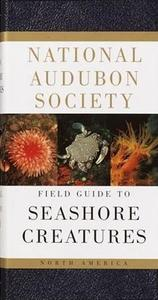NATIONAL AUDUBON SOCIETY FIELD GUIDE TO NORTH AMERICAN SEASHORE CREATURES (LEATHER BOUND) Meinkoth N.A.  1981