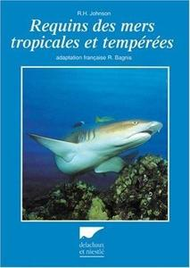 REQUINS DES MERS TROPICALES ET TEMPERES Johnson R.H.  2000