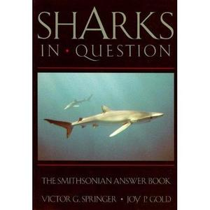 SHARKS IN QUESTION - The Smithsonian Answer Book Springer V. G., Gold J. P.  1989