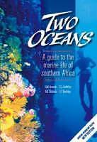 TWO OCEANS. A GUIDE TO THE MARINE LIFE OF SOUTHERN AFRICA Branch, G.M. Griffiths C.L., Branch M.L. & Beckley L.E. 2007